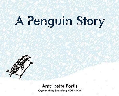 A Penguin Story By Portis, Antoinette